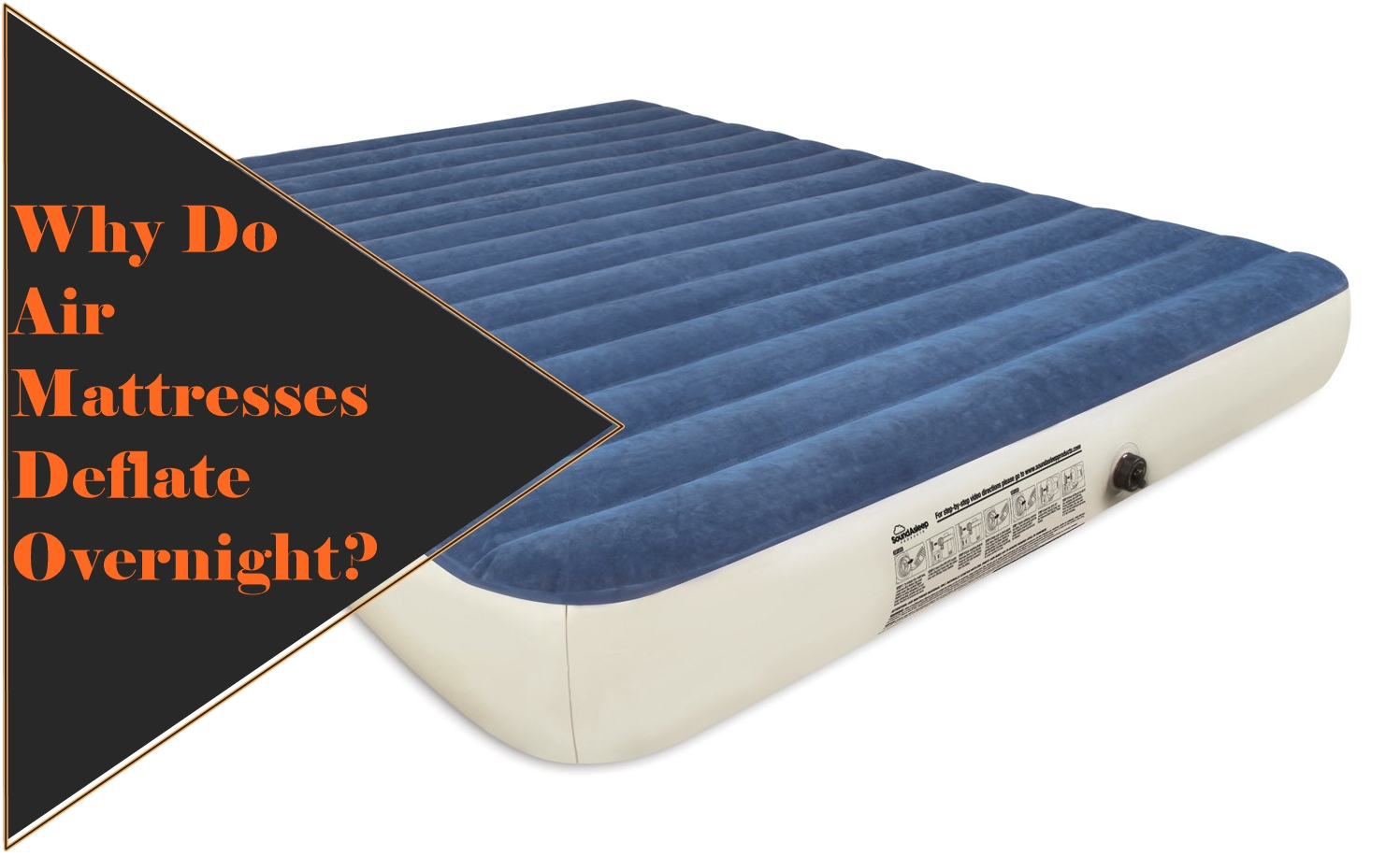 Why do air mattresses deflate overnight?