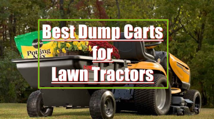 10 Best Dump Carts for Lawn Tractors and ATVs